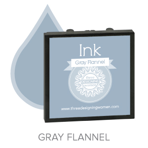 Gray Flannel ink for Three Designing Women Stampers