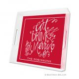 Eat Drink Be Merry Holiday Square Tray by Boatman Geller