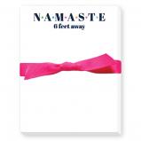 namaste 6 feet away notepads