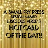 Luscious Verde's Hot Card of the Day